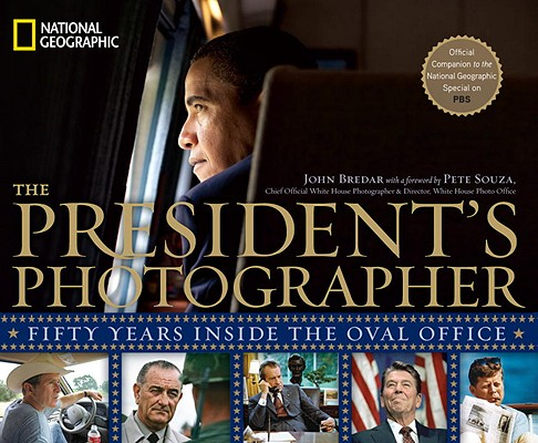 The President's Photographer By Bredar, John/ Souza, Pete (FRW)